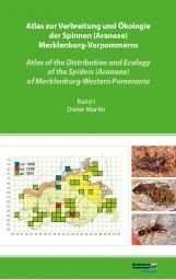 Atlas zur Verbreitung und Ökologie der Spinnen (Araneae) Mecklenburg-Vorpommerns (Band I)