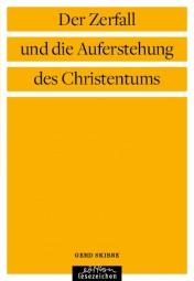 Der Zerfall und die Auferstehung des Christentums