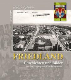 FRIEDLAND - Geschichten und Bilder aus der Vergangenheit und Gegenwart
