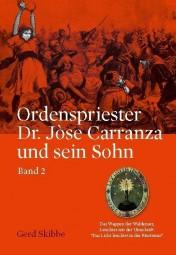 Ordenspriester Dr. Jòse Carranza und sein Sohn - Bd. 2