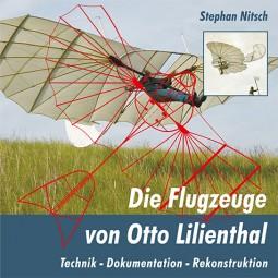 Die Flugzeuge von Otto Lilienthal