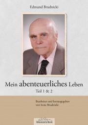 Mein abenteuerliches Leben, Edmund Brudnicki, Teil 1 & 2